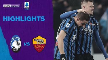 Berita Video Highlights Serie A, Atalanta Kalahkan AS Roma 2-1