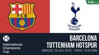 ICC 2018_Barcelona Vs Tottenham Hotspur (Bola.com/Adreanus Titus)
