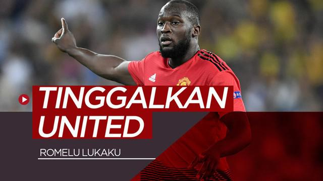 Berita video striker Romelu Lukaku dikabarkan akan meninggalkan Manchester United. Ke mana tujuannya?