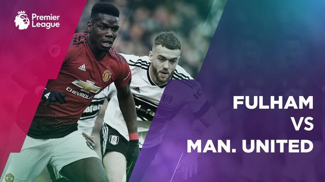 Berita video statistik Fulham vs Manchester United pada lanjutan Premier League 2018-2019 pekan ke-26, Sabtu (9/2/2019).