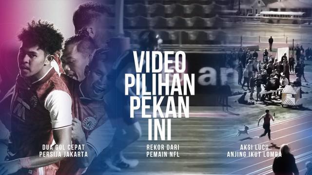 Berita 3 Video Pilihan Minggu Ini, Dua Gol Cepat Persija Jakarta Ke Gawang Persib Bandung dan Rekor Dunia dari Atlet NFL