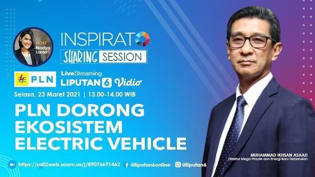 Inspirato Live Sharing Session PLN membahas Kesiapan PLN Menuju Ekosistem Electric Vehicle. Dengan narasumber  Muhammad Ikhsan Asaad, Direktur Mega Proyekdan Energi Baru Terbarukan PLN.
