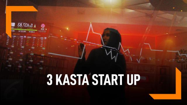 Ini 3 Kasta Start Up, Perlu Diketahui