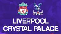 Liga Inggris: Liverpool vs Crystal Palace. (Bola.com/Dody Iryawan)