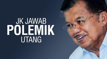 Wakil Presiden Jusuf Kalla menjelaskan tentang polemik utang Indonesia. Menurut JK, kita tidak berutang untuk berfoya-foya.