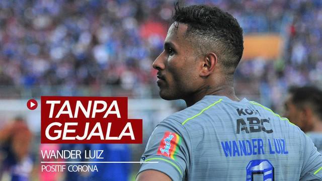 Berita video striker Persib Bandung, Wander Luiz, mengatakan dirinya dites positif dengan Virus Corona tetapi tidak mengalami gejala. Kok bisa?