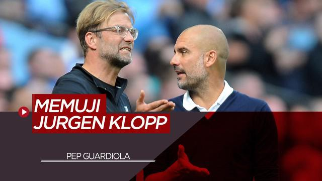 Berita Video Pelatih Manchester City, Pep Guardiola Memuji Jurgen Klopp Atas Karir Kepelatihannya