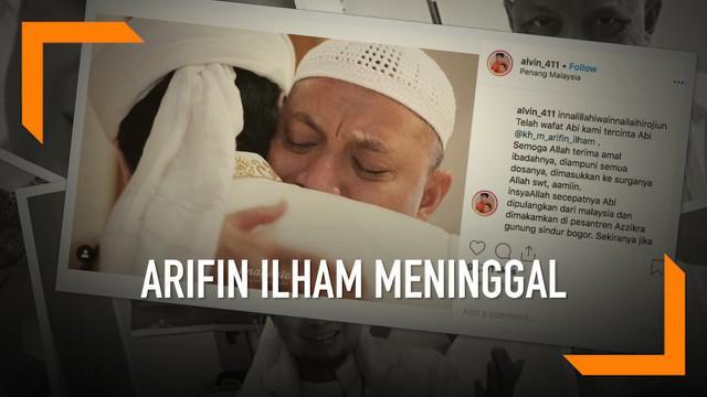 Kabar duka datang dari Ustaz Arifin Ilham. Dai berusia 49 tahun tersebut meninggal dunia setelah melewati masa kritis di Penang, Malaysia.