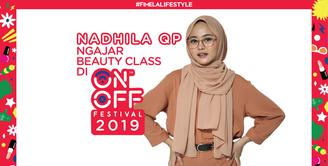 Cerita Nadhila QP Ngajar Beauty Class di On Off Festival 2019