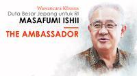 The Ambassador bersama Duta Besar Jepang untuk Indonesia Masafumi Ishii. (Liputan6.com/Triyasni)