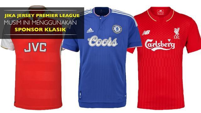 Video listikal jika jersey klub Premier League musim ini menggunakan sponsor klasik.