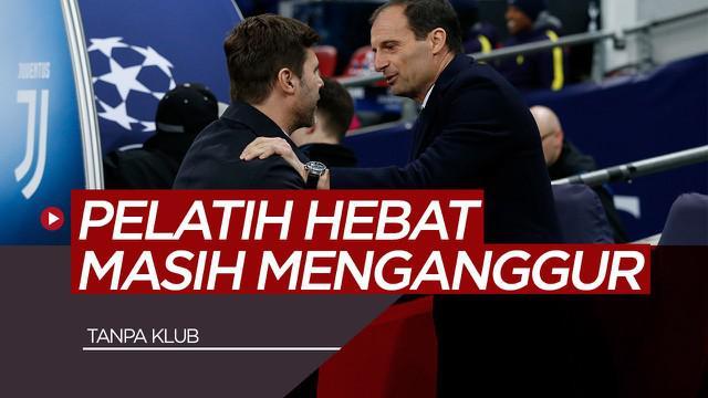 Vlog Bola.com Mauricio Pochettino, Massimiliano Allegri dan Deretan Pelatih Terkenal Tanpa Klub