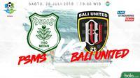 Liga 1 2018 PSMS Medan Vs Bali United (Bola.com/Adreanus Titus)