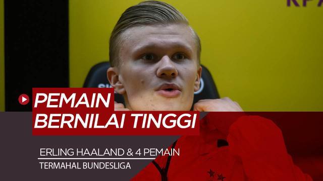 Berita Video 5 pemain Bundesliga paling bernilai saat Ini, diantaranya Erling Haaland yang termuda
