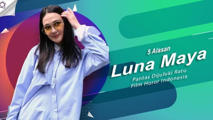 5 Alasan Luna Maya Pantas Dijuluki Ratu Film Horor Indonesia - News