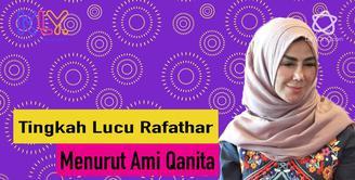 Tingkah Menggemaskan Rafathar Menurut Sang Nenek, Ami Qanita