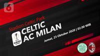 Celtic vs AC Milan (Liputan6.com/Abdillah)