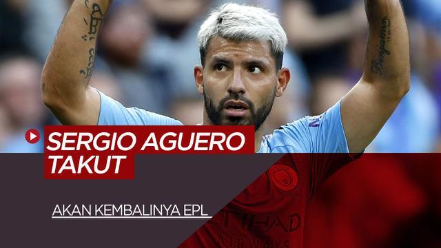 Berita Video tentang Sergio Aguero dan pemain Manchester City lainnya takut jika Premiere League kembali