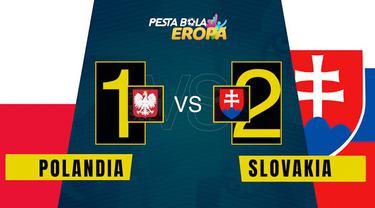 Berita motion grafis pertandingan Slovakia melawan Polandia di Euro 2020 Senin (14/6/2021) WIB.