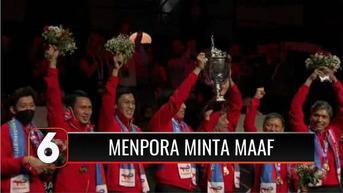 VIDEO: Merah Putih Tak Bisa Berkibar di Thomas Cup, Menpora dan LADI Minta Maaf