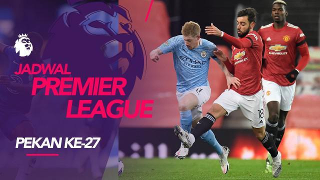 Berita motion grafis jadwal Liga Inggris pekan 27, derbi Manchester City vs Manchester United.