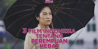 Hari Kartini, Ini 3 Film Indonesia Tentang Perempuan Hebat