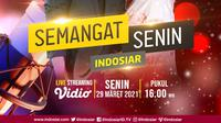 Semangat Senin Indosiar digelar live streaming di Vidio, episode kelima Senin (29/3/2021) pukul 16.00 WIB menampilkan Fildan DA live streaming di Vidio