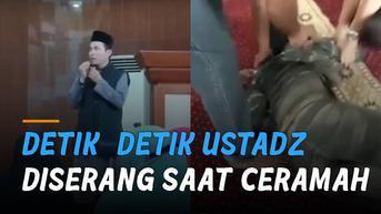 VIDEO: Kembali Terjadi, Detik-Detik Ustadz Diserang Saat Ceramah di Masjid