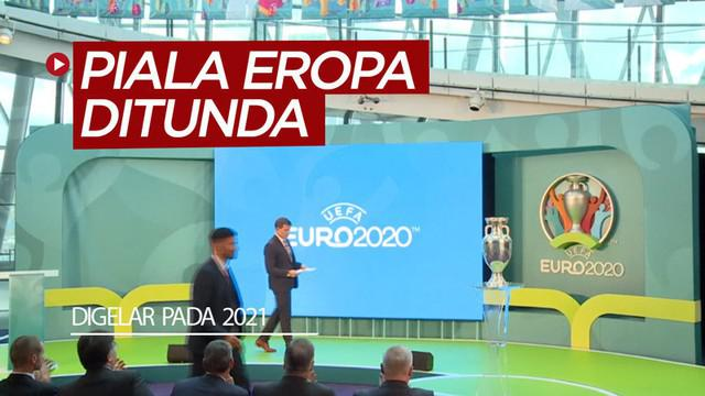Berita video Piala Eropa 2020 dikabarkan ditunda penyelenggaraannya dan akan dilaksanakan pada musim panas 2021.