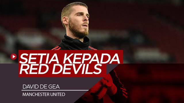 Berita Video Sepakati Kontrak Baru, Bukti Kesetiaan David de Gea Kepada Manchester United