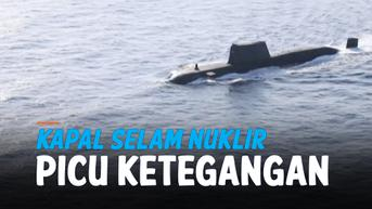 VIDEO: Reaksi Terhadap Pembelian Kapal Selam Nuklir AS oleh Australia