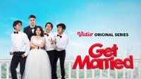 Saksikan Original Series Vidio Get Married yang Tayang Hari Ini!