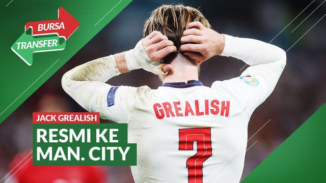 Berita video Bursa Transfer kali ini membahas Jack Grealish yang resmi hengkang ke Manchester City pada Jumat (6/8/2021) dinihari WIB.