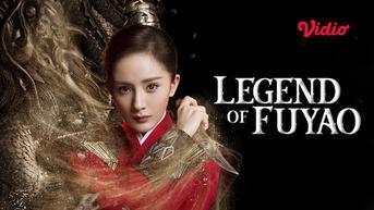 Cara Nonton Drama Mandarin Kolosal Legend of Fu Yao di Vidio