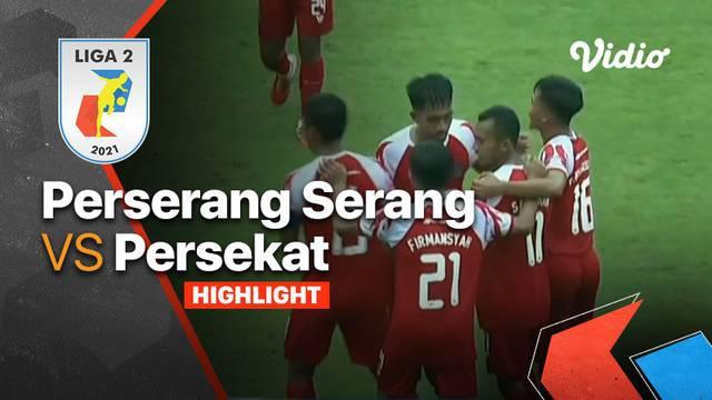 Berita Video, Hasil Pertandingan Persekat Tegal Vs Perserang Serang pada Senin (18/10/2021)