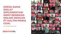 PPSDM Geominerba dan PT Kaltim Prima Coal menyelenggarakan Diklat Implementasi SMKP berbasis online.