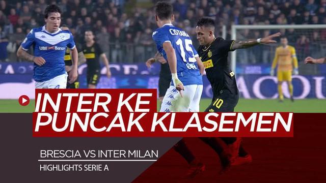 Berita Video Highlights Serie A, Inter Milan Kalahkan Brescia 2-1 dan Pimpin Klasemen