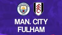 Liga Inggris: Manchester City Vs Fulham. (Bola.com/Dody Iryawan)