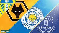 Premier League - Tim kuda hitam di Premier League musim Ini- Leeds United, Wolverhampton, Leicester City, Everton (Bola.com/Adreanus Titus)