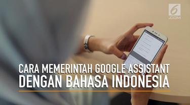 Google Indonesia mengumumkan Google Assistant atau asisten virtual Google sudah bisa diperintah menggunakan bahasa Indonesia.