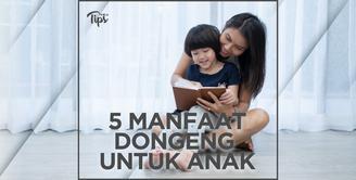 5 Manfaat Dongeng untuk Anak