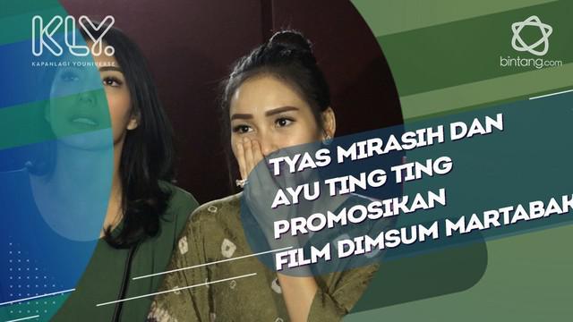 Rasa Bangga dan Kebahagiaan Tyas Mirasih- Ayu Ting Ting Melihat Antusias Penonton Film Dimsum Martabak.