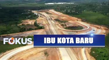 Rencananya, lokasi ibu kota negara akan dibangun secara bertahap.