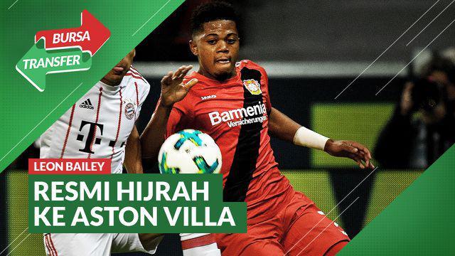 Berita Video, Leon Bailey Resmi Gabung Aston Villa dari Bayer Leverkusen