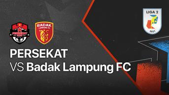 Link Live Streaming Liga 2 2021 Badak Lampung FC vs Persekat Tegal