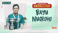 Wawancara Eksklusif -  Bayu Nugroho (Bola.com/Adreanus Titus)