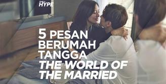 The World of The Married Bikin Parno Nikah? Ini 5 Pesan Berumah Tangga yang Bisa Kamu Petik