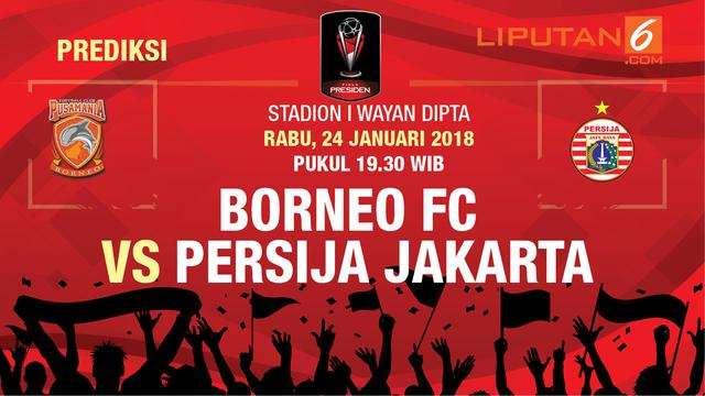 Live Streaming Indosiar Piala Presiden: Borneo FC Vs Persija - Bola Liputan6.com