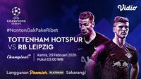 Saksikan Live Streaming Babak 16 Besar Liga Champions Antara Tottenham Hotspur VS RB Leipzig. sumberfoto: Vidio