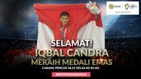 Selamat Meraih Medali Emas Iqbal Candra (Bola.com/Grafis: Adreanus Titus /Foto: Merdeka.com/Arie Basuki)